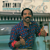 Go For Whatcha Know by Jimmy Smith