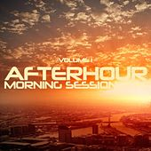 Afterhour Morning Session, Vol. 1 by Various Artists