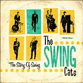 The Story of Swing von Swing Cats
