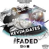Faded (feat. Live Sosa) von Kevin Gates