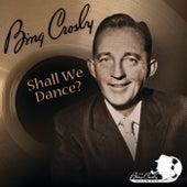 Shall We Dance? by Bing Crosby