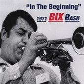 Bix 1971 Bash in the Beginning de Bix Beiderbecke
