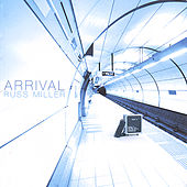 Arrival by Russ Miller