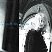 It's Good, Eve by Vonda Shepard
