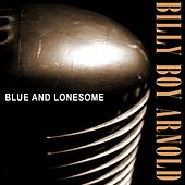 Blue and Lonesome by Billy Boy Arnold