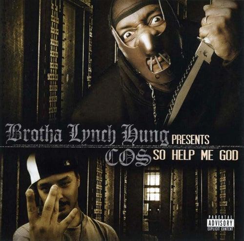 So Help Me God by Brotha Lynch Hung
