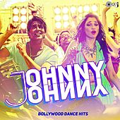 Johnny Johnny - Bollywood Dance Hits by Various Artists