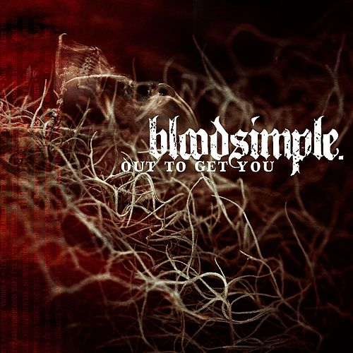 Out To Get You by Bloodsimple