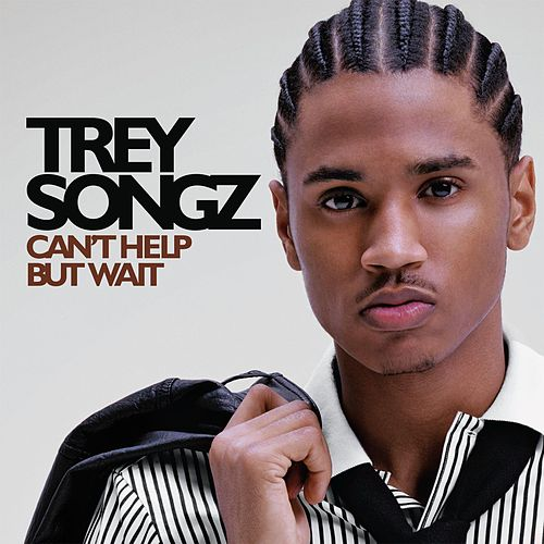 Can't Help But Wait by Trey Songz