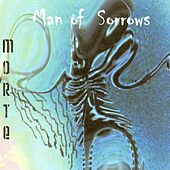 Morte by Man of Sorrows