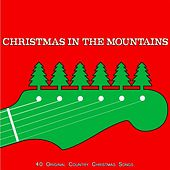 Christmas in the Mountains (40 Original Country Christmas Songs) de Various Artists