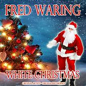 White Christmas by Fred Waring