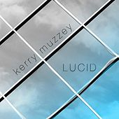 Lucid by Kerry Muzzey