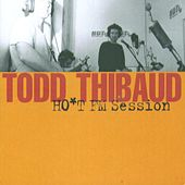 Ho* Fm Session by Todd Thibaud