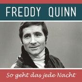 So Geht Das Jede Nacht von Freddy Quinn