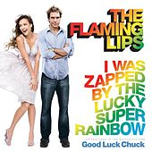 I Was Zapped By the Lucky Super Rainbow von The Flaming Lips