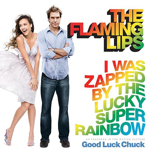 I Was Zapped By the Lucky Super Rainbow by The Flaming Lips