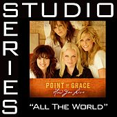 All The World [Studio Series Performance Track] by Point of Grace