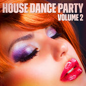 House Dance Party, Vol. 2 by Various Artists
