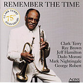 Remember The Time (75th Anniversary of Clark Terry) di Clark Terry