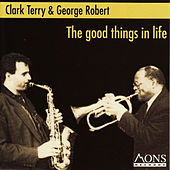 The Good Things In Life de George Robert