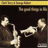 The Good Things In Life di George Robert