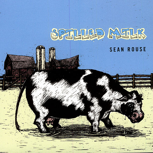 Spilled Milk by Sean Rouse