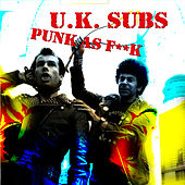 Punk As F*#k by U.K. Subs