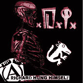 Richard Hung Himself - The Very Best Of by D.I.