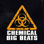 Chemical Big Beats by Various Artists
