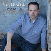 Free to Fly by Thad Fiscella