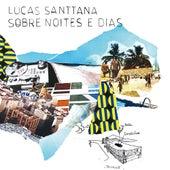 Sobre Noites e Dias de Lucas Santtana