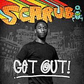 Get Out! - Single by Scarub
