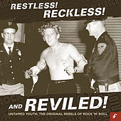 Restless, Reckless and Reviled! Untamed Youth, The Original Rebels of Rock 'N' Roll von Various Artists