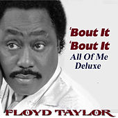 Bout It Bout It: All of Me Deluxe de Floyd Taylor