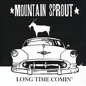 Long Time Comin' by Mountain Sprout