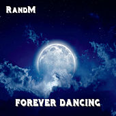 Forever Dancing by The R
