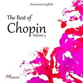 The Best of Chopin, Vol. 5 by Anna Lena Leyfeldt