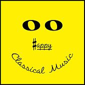 Happy Classical Music by Various Artists