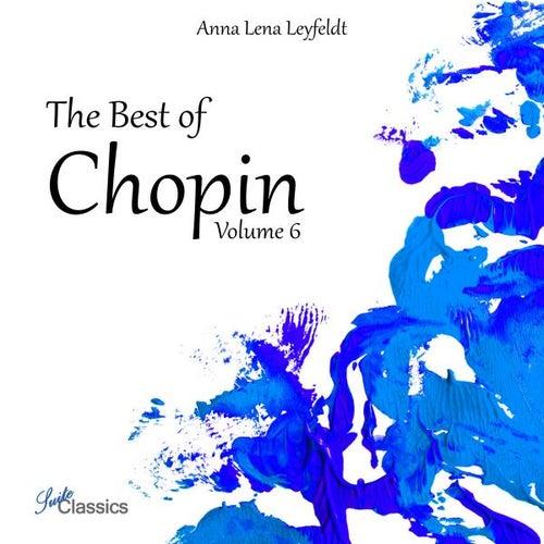 The Best of Chopin, Vol. 6 by Anna Lena Leyfeldt