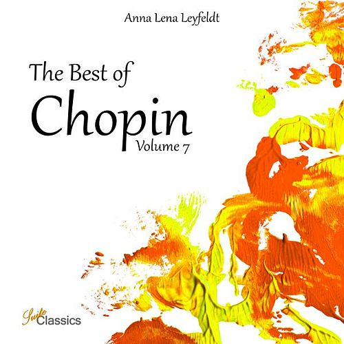 The Best of Chopin, Vol. 7 by Anna Lena Leyfeldt