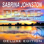 Peace (In the Valley) - Deluxe Edition by Sabrina Johnston