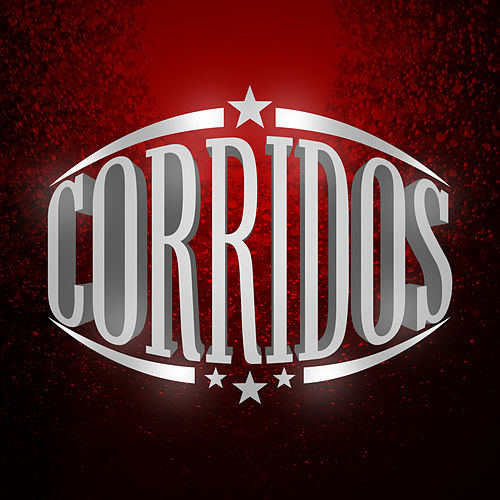 Corridos by Various Artists