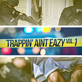 Trappin Aint Eazy Vol 1 de Various Artists