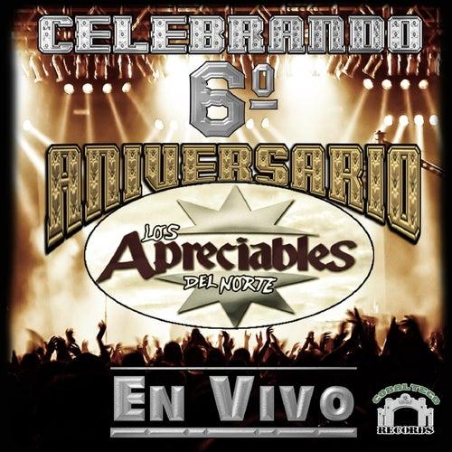 Celebrando 6o Aniversario (En Vivo) by Los Apreciables Del Norte