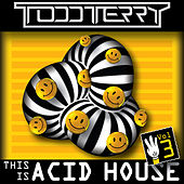 This Is Acid House, Vol. 3 de Todd Terry