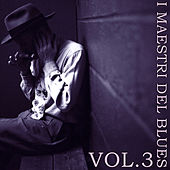 I Maestri Del Blues, Vol. 3 by Various Artists