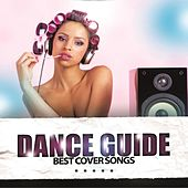 Dance Guide Best Cover Songs von Various Artists