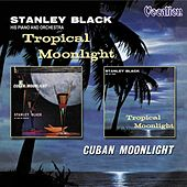 Tropical Moonlight/Cuban Moonlight by Stanley Black