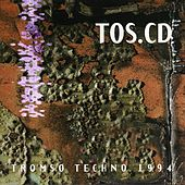 TOS.CD - Tromsø Techno 1994 by Various Artists